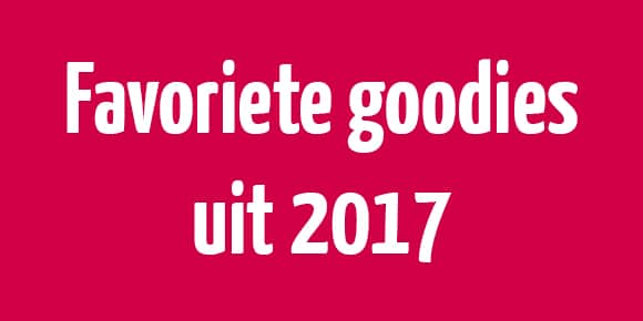 Favoriete goodies 2017