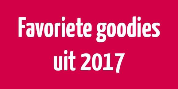 Favoriete goodies 2017